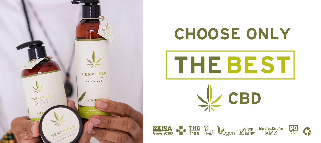 Choose Onlt The Best CBD | Hempfield Botanicals CBD