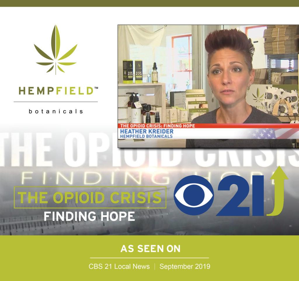 CBS 21 | Opioid Crisis | Hempfield Botanicals