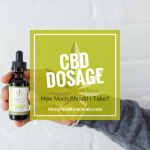 CBD Dosage: How Much Should I Take? | Hempfield Botanicals